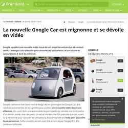 La nouvelle Google Car est mignonne et se dévoile en vidéo