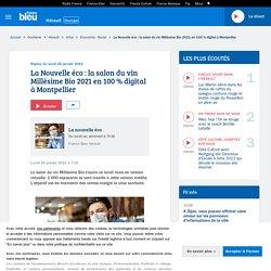 La Nouvelle éco : la salon du vin Millésime Bio 2021 en 100 % digital à Montpellier