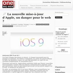 La nouvelle mise-à-jour d'Apple, un danger pour le web ?