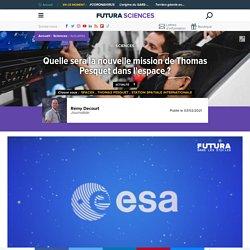 Quelle sera la nouvelle mission de Thomas Pesquet dans l'espace ?