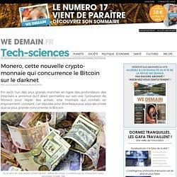 Monero, cette nouvelle crypto-monnaie qui concurrence le Bitcoin sur le darknet