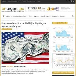 Une nouvelle nation de l'OPEP, le Nigéria, se tourne vers le yuan