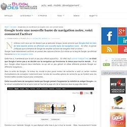 Google teste une nouvelle barre de navigation noire, voici comment l'activer