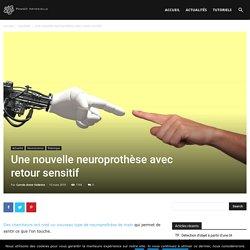 Une nouvelle neuroprothèse avec retour sensitif