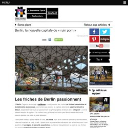 "Berlin, la nouvelle capitale du ""ruin porn"" - OpenmindedOpenminded"