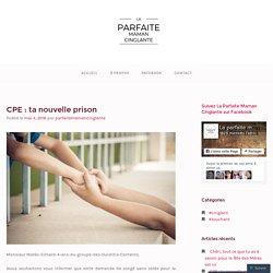 CPE : ta nouvelle prison – La parfaite maman cinglante