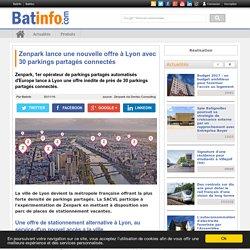 Zenpark lance une nouvelle offre à Lyon avec 30 parkings partagés connectés - Batinfo