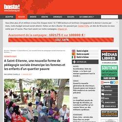 A Saint-Etienne, une nouvelle forme de pédagogie sociale émancipe les femmes et les enfants d'un quartier pauvre