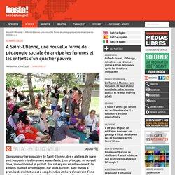 A Saint-Etienne, une nouvelle forme de pédagogie sociale émancipe les femmes et les enfants d'un quartier pauvre - Basta !