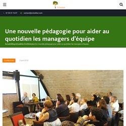 Une nouvelle pédagogie pour aider au quotidien les managers d'équipe - Si-Institut