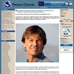 """1ère bonne nouvelle de l'année : la pétition """"Les cétacés et la captivité"""" reçoit le soutien de Nicolas Hulot... !"""