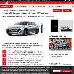 La nouvelle Peugeot 308 devrait passer à l'électrique