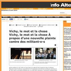Vichy, le mot et la chose Vichy, le mot et la chose À propos d'une nouvelle plainte contre des militant-e-s