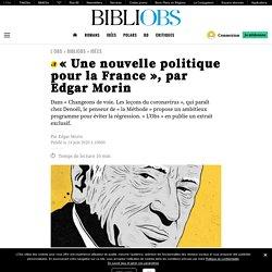 «Une nouvelle politique pour la France», par Edgar Morin