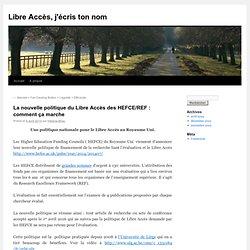 La nouvelle politique du Libre Accès des HEFCE/REF : comment ça marche