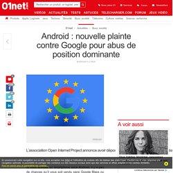Android : nouvelle plainte contre Google pour abus de position dominante