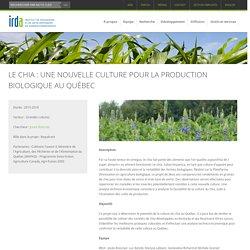 IRDA - Projet de recherche 2015-2018 - LE CHIA : UNE NOUVELLE CULTURE POUR LA PRODUCTION BIOLOGIQUE AU QUÉBEC