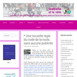 * Une nouvelle règle du code de la route, sans aucune publicité – Isabelle et le vélo