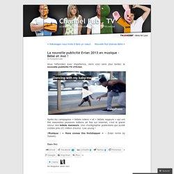 La nouvelle publicité Evian 2013 en musique – Bébé et moi !