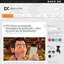 IGA lance sa nouvelle campagne de publicité... avec un petit air de Ratatouille