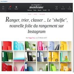 """Ranger, trier, classer … Le """"shelfie"""", nouvelle folie du rangement sur Instagram"""