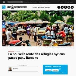 La nouvelle route des réfugiés syriens passe par… Bamako