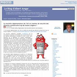 BLOG D ALBERT AMGAR 08/07/14 La nouvelle réglementation de l'UE en matière de sécurité des aliments contient-elle trop de choses