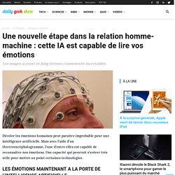 Une nouvelle étape dans la relation homme-machine : cette IA est capable de lire vos émotions
