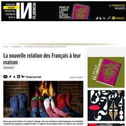 La nouvelle relation des Français à leur maison
