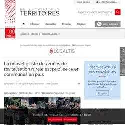 La nouvelle liste des zones de revitalisation rurale est publiée : 554 communes en plus. Emilie Zapalski. Localtis. Groupe Caisse des dépôts. www.caissedesdepo tsdesterritoires.fr