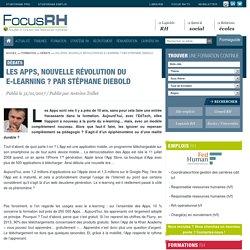 Les Apps, nouvelle révolution du e-learning ? Par Stéphane Diebold - Focus RH