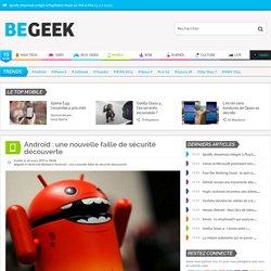 Android : une nouvelle faille de sécurité découverte