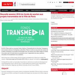 Nouvelle session 2016 du fonds de soutien aux projets transmédias de la Ville de Paris