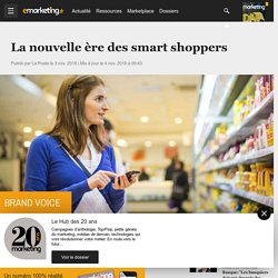 La nouvelle ère des smart shoppers - Retail