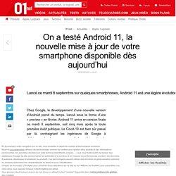 On a testé Android 11, la nouvelle mise à jour de votre smartphone disponible dès aujourd'hui