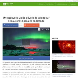 Une nouvelle vidéo dévoile la splendeur des aurores boréales en Islande