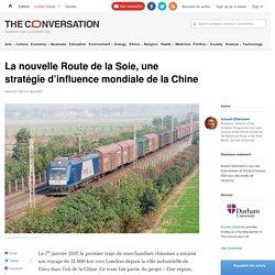 La nouvelle Route de la Soie, une stratégie d'influence mondiale de la Chine