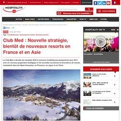 Club Med : Nouvelle stratégie, bientôt de nouveaux resorts en France et en Asie
