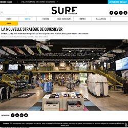 La nouvelle stratégie de Quiksilver - Surf Session