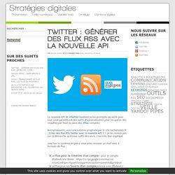 Twitter : générer des flux RSS avec la nouvelle API
