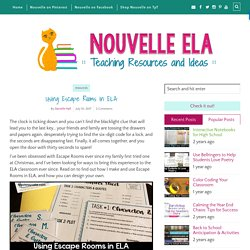 Using Escape Rooms in ELA - Nouvelle ELA Teaching Resources