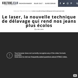 Le laser, la nouvelle technique de délavage qui rend nos jeans plus écolos