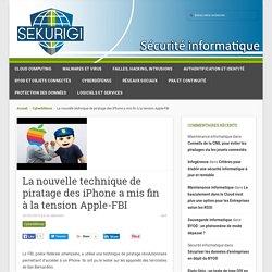 La nouvelle technique de piratage des iPhone a mis fin à la tension Apple-FBI