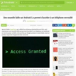 Une nouvelle faille sur Android 5.x permet d'accéder à un téléphone verrouillé