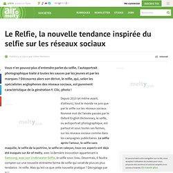 Le Relfie, la nouvelle tendance inspirée du selfie sur les réseaux sociaux