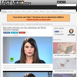 Nouvelle théorie sur les attentats de Paris (Charlie Hebdo)