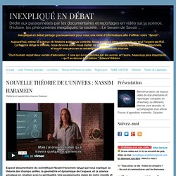 NOUVELLE THÉORIE DE L'UNIVERS : NASSIM HARAMEIN