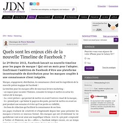 Quels sont les enjeux clés de la nouvelle Timeline de Facebook ? par Pierre Matuchet - Chronique e-Business