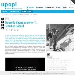 Nouvelle Vague en série - 1. Jean-Luc Godard