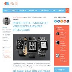 Pebble Steel, la nouvelle version de la montre intelligente